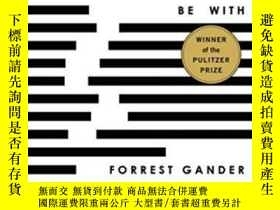 二手書博民逛書店Be罕見WithY364682 Forrest Gander New Directions 出版2018