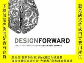 二手書博民逛書店Design罕見Forward: Creative Strategies ForY237948 Essling