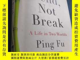 二手書博民逛書店Bend,罕見Not Break: A Life in Two Worlds 英文原版Y223356