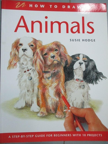 【書寶二手書T4/藝術_XGQ】How to Draw Animals: A Step-By-Step Guide fo