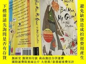 二手書博民逛書店YOU re罕見A BAD MAN,MR.GUM:你是個壞人古姆先生Y200392