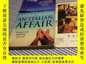 二手書博民逛書店[內頁斷開如圖】罕見英文原版 An Italian Affair