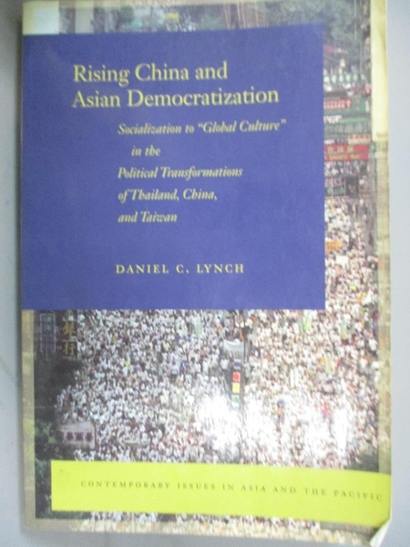 【書寶二手書T1/歷史_ZJP】Rising China and Asian Democratization..._Lynch, Daniel C.