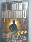 【書寶二手書T1/勵志_YJL】The Problems of Work: Scientology Applied…_Hubbard, L. Ron_未拆封