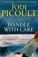 二手書博民逛書店 《Handle with Care: A Novel》 R2Y ISBN:1416596992│Atria Books