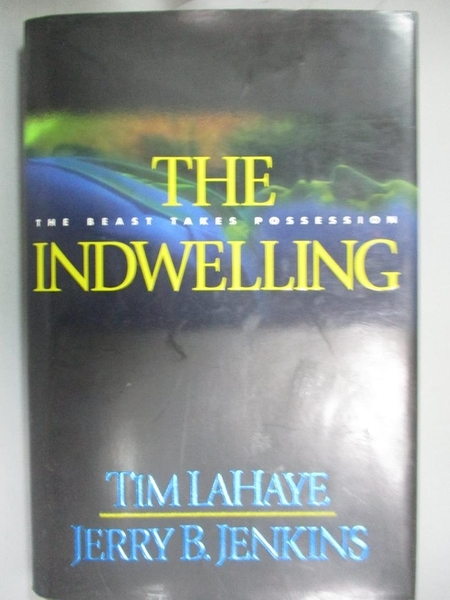 【書寶二手書T4/原文小說_XEJ】The Indwelling: The Beast Takes Possession_LaHaye, Tim F./ Jenkins, Jerry B.