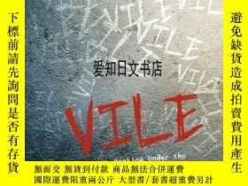 二手書博民逛書店【罕見】2016年出版 Vile—Peeking Under the Skin of MurderersY17