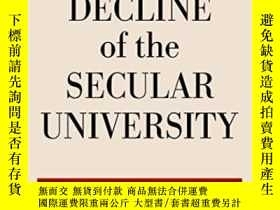 二手書博民逛書店The罕見Decline Of The Secular UniversityY364682 C. John S