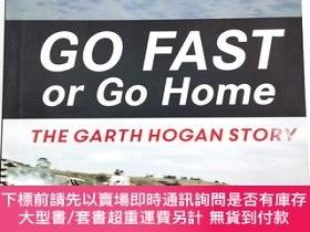 二手書博民逛書店go罕見fast or go home the garth hogan storyY19139 tim han