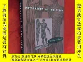 二手書博民逛書店Presence罕見in the Flesh: The Body