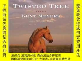 二手書博民逛書店Twisted罕見Tree扭曲的樹,肯特·梅耶斯作品,英文原版Y449990 Kent Meyers 著 H