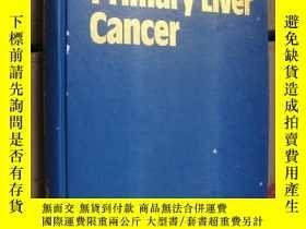二手書博民逛書店PRIMARY罕見LIVER CANCER 《肝原發癌的治療》