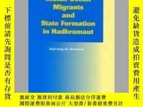 二手書博民逛書店Indian罕見Ocean Migrants and State Formation in Hadhramaut奇