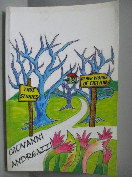 【書寶二手書T9/原文書_ZDC】True Stories & Other Works of Fiction_G