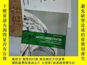 二手書博民逛書店罕見實拍;Justice Administration: Pol