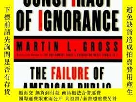 二手書博民逛書店The罕見Conspiracy Of IgnoranceY255562 Martin L. Gross Har