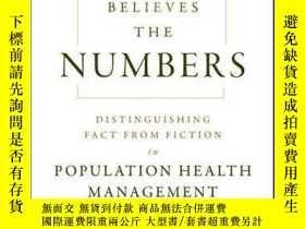 二手書博民逛書店Why罕見Nobody Believes the Numbers: Distinguishing Fact fro