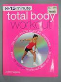 【書寶二手書T9/體育_QGF】15 Minute Total Body Workout_Pagano, Joan