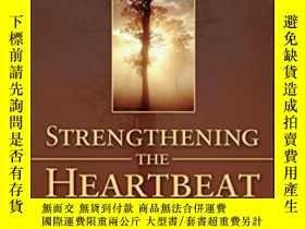 二手書博民逛書店Strengthening罕見The Heartbeat: Leading And Learning Togeth