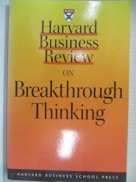 【書寶二手書T1/財經企管_CQP】Harvard Business Review on Breakthrough Thinking