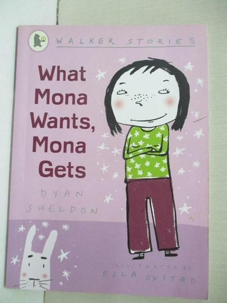 【書寶二手書T6/少年童書_GO9】What Mona Wants, Mona Gets_Dyan Sheldon