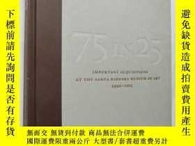 二手書博民逛書店75罕見IN 25 IMPORTANT ACQUISITIONS