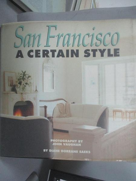 【書寶二手書T2/設計_EVN】San Francisco: A Certain Style_Diane Dorrans Saeks