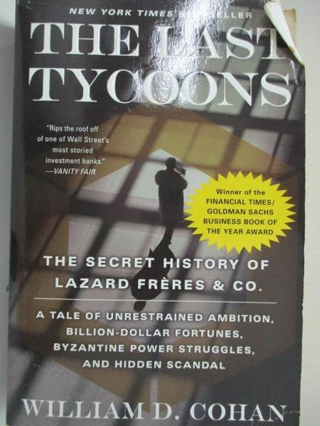【書寶二手書T2/財經企管_B5R】The Last Tycoons: The Secret History of Lazard Freres & Co._Cohan, William D.