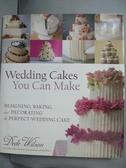 【書寶二手書T7/餐飲_XDI】Wedding Cakes You Can Make: Designing, Bakin