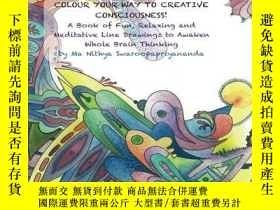 二手書博民逛書店Colour罕見Your Way to Creative Consciousness!Y360448 Ma N