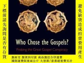 二手書博民逛書店【罕見】Who Chose The Gospels?: Prob