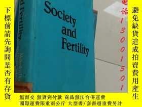 二手書博民逛書店Society罕見and Fertility【16開精裝 英文原