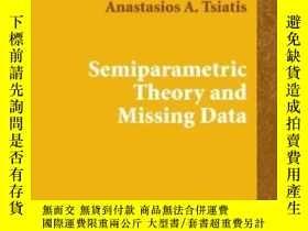 二手書博民逛書店Semiparametric罕見Theory And Missing DataY255562 Tsiatis,