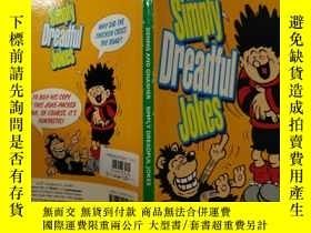 二手書博民逛書店Simply罕見Dreadful Jokes:簡直是可怕的笑話Y200392