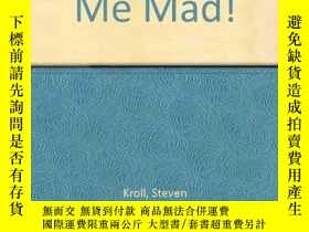 二手書博民逛書店THAT罕見MAKES ME MAD!Y307751 Kroll