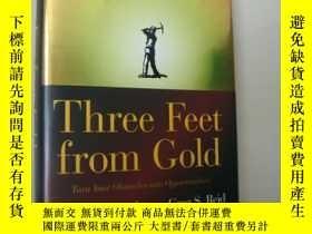 二手書博民逛書店Three罕見feet from Gold: turn your