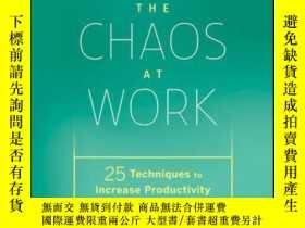 二手書博民逛書店Eliminate罕見the Chaos at Work: 25 Techniques to Increase P