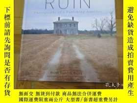 二手書博民逛書店Ruin:罕見Photographs of a Vanishing America (詳見圖),12開,硬精裝