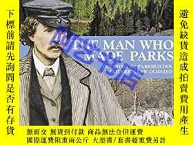 二手書博民逛書店The罕見Man Who Made Parks: The Sto