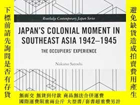 二手書博民逛書店Japan s罕見Colonial Moment In Southeast AsiaY256260 Nakan