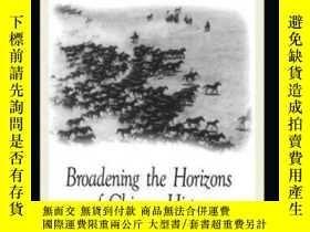 二手書博民逛書店Broadening罕見The Horizons Of Chinese HistoryY256260 Ray