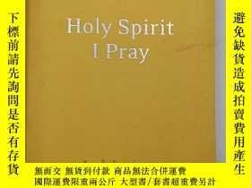 二手書博民逛書店Holy罕見Spirit, I Pray: Prayers fo