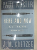 【書寶二手書T9/原文小說_AJT】Here and Now: Letters 2008-2011_Auster, Paul/ Coetzee, J. M.