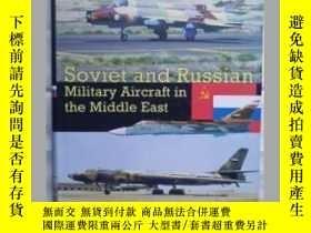 二手書博民逛書店Soviet罕見and Russian Military Aircraft in the Middle East奇