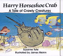 二手書博民逛書店《Harry Horseshoe Crab: A Tale of