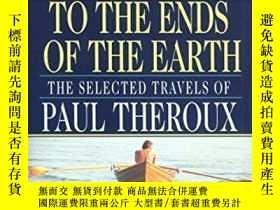 二手書博民逛書店To罕見The Ends Of The EarthY364682 Paul Theroux Ivy Books