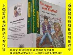 二手書博民逛書店Has罕見anyone seen Heather?有人見過希瑟嗎?Y212829