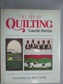 【書寶二手書T2/原文書_ZBA】The Joy of Quilting_Laurie Swim