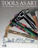二手書博民逛書店 《Tools As Art》 R2Y ISBN:0810938731│Harry N Abrams Incorporated