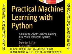 二手書博民逛書店Practical罕見Machine Learning With PythonY256260 Dipanjan